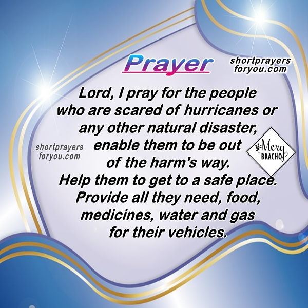 Short prayer for people before facing natural disaster, scared people, prayer for people in hospital, jail, protection, safe place before disaster by Mery Bracho.