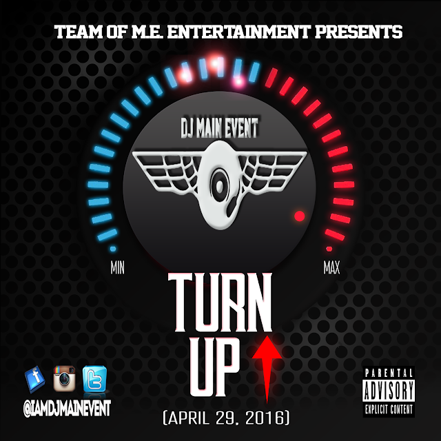 DJ Main Event; The Turn Up; Turn Up; IAmDjMainEvent