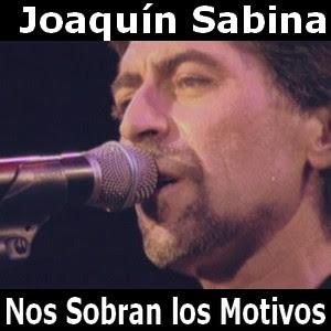 Joaquin Sabina - Nos Sobran los Motivos