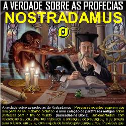A verdade sobre as profecias de Nostradamus