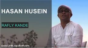 Lirik Lagu Hasan Husein,- Rafly Kande
