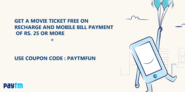 Get a Movie ticket free on Recharge and Mobile Bill Payment of Rs. 25 or more.