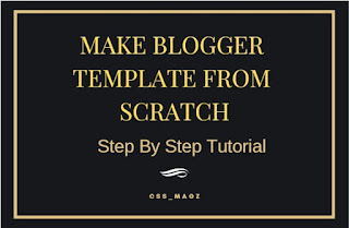 Make blogger theme from scratch