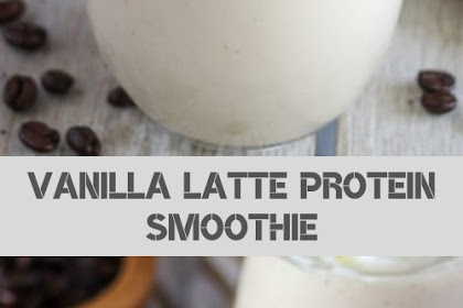 VANILLA LATTE PROTEIN SMOOTHIE