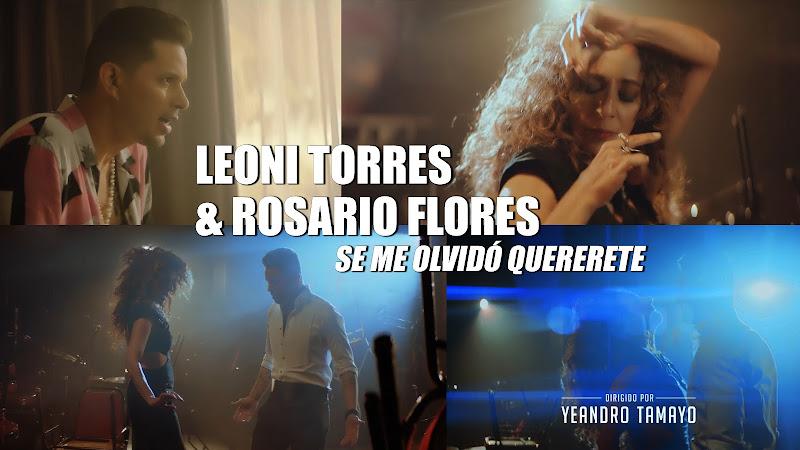 Leoni Torres & Rosario Flores - ¨Se me olvidó quererte¨ - Videoclip - Dirección: Yeandro Tamayo. Portal del Vídeo Clip Cubano
