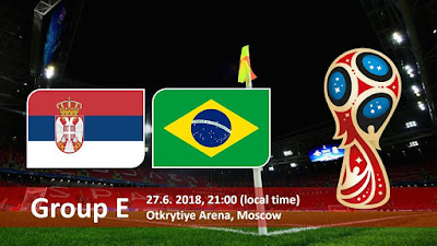 Live Streaming Serbia vs Brazil Piala Dunia 28.6.2018