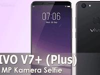 Vivo V7+ (V7 Plus) - Update Harga Terbaru 2018 Dan Spesifikasi Lengkap