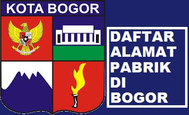 pabrik industri di Bogor - daftar alamat perusahaan di jabodetabek