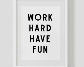 Work Hard Have Fun Quotes