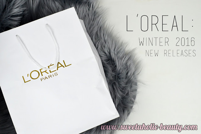 L'Oreal: Winter 2016 New Releases - Sweetaholic Beauty