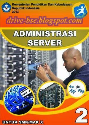 Drive BSE SMK/MAK, Download Buku Siswa Administrasi Server 2 X SMK MAK, buku sekolah teknologi dan rekayasa. komputer dan jaringan komputer