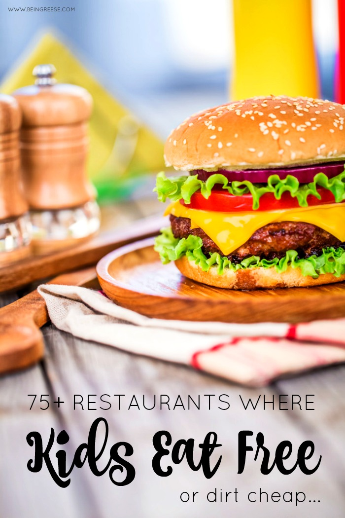 75+ restaurants where kids eat free!