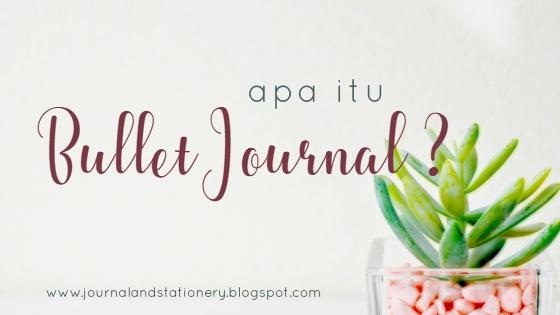 perkenalan bullet journal, apa itu bullet journal, tentang bullet journal, bullet journal untuk pemula, memulai bullet journal, serba serbi bullet journal