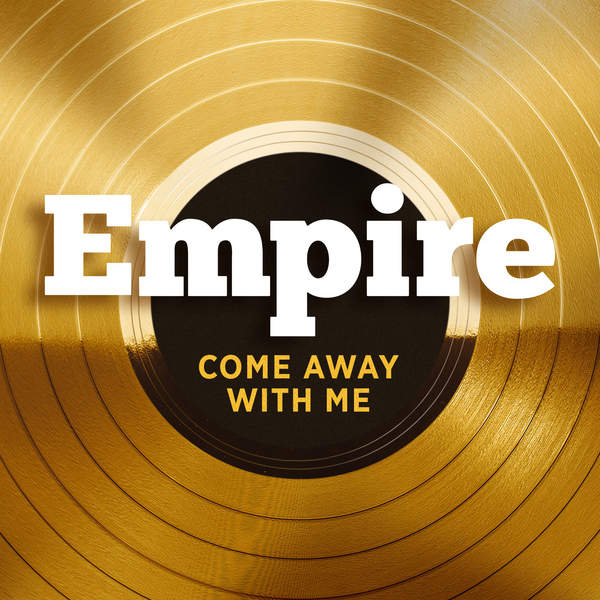Empire Cast - Come Away With Me (feat. Jussie Smollett) - Single Cover