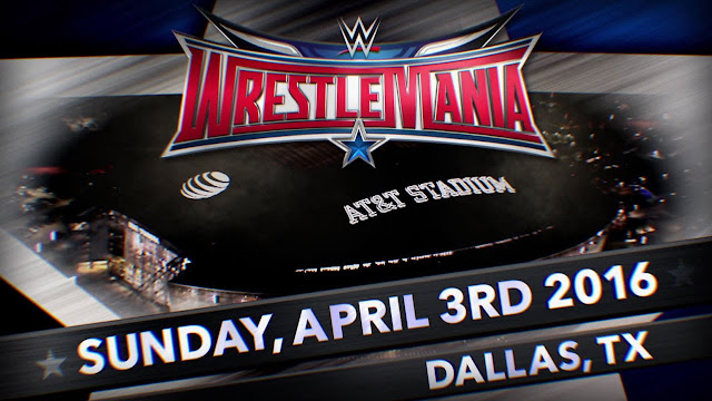 WWE Wrestlemania 2016 Schedule Date Start Time Venue Matches