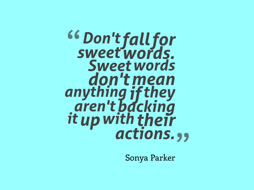 Actions And Words Quotes: AUTHOR SONYA PARKER QUOTES