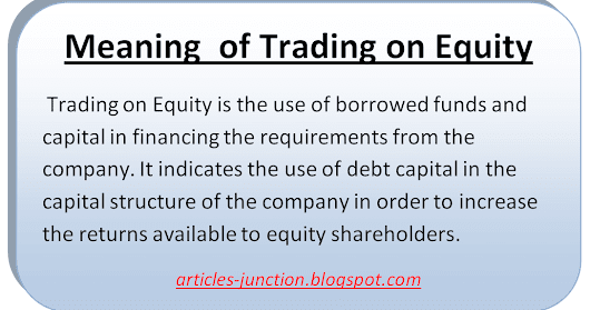 Meaning/ Definition/ Define/ Examples Of Trading On Equity