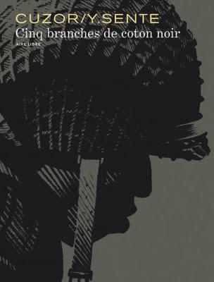 http://www.maxoe.com/rama/culture-dossiers/focus-livres/bd-jour-cinq-branches-de-coton-noir-de-sente-cuzor-dupuis/
