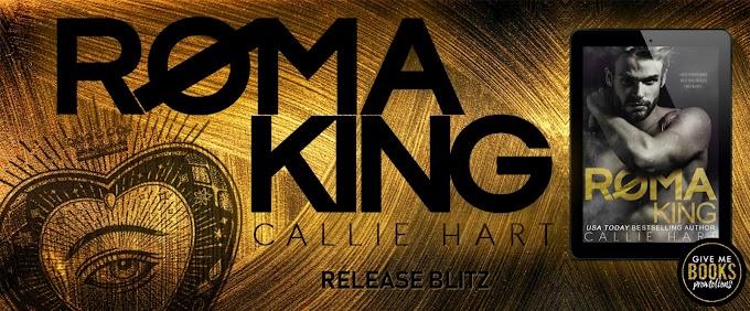 ROMA KING by Callie Hart @_callie_hart @GiveMeBooksBlog #newrelease #mustread #unratedbookshelf