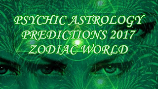 PSYCHIC ASTROLOGY PREDICTIONS 2017 ZODIAC WORLD