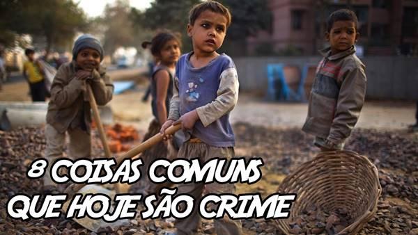 8 Coisas Comuns (no tempo dos seus pais) que hoje é crime
