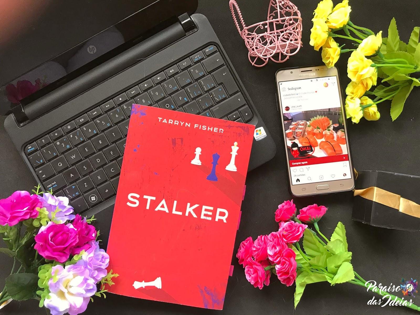 [Resenha] Stalker - Tarryn Fisher