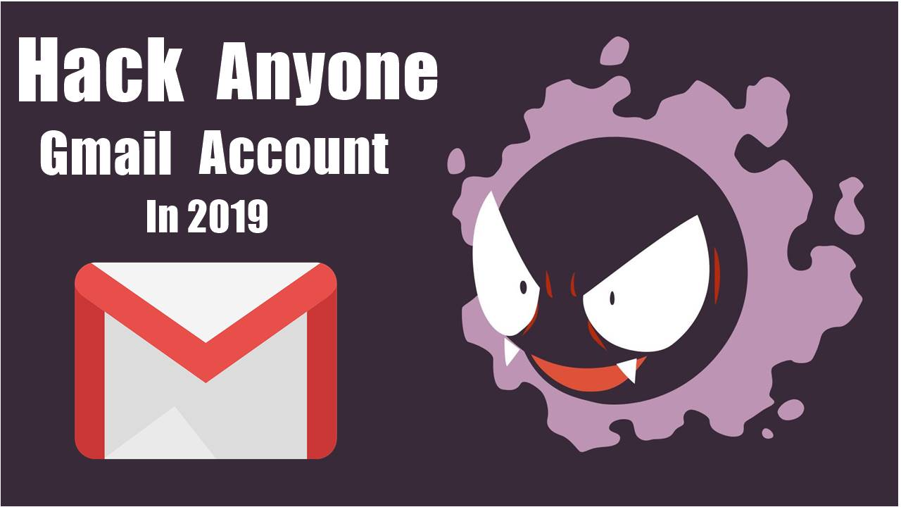HOW TO HACK GMAIL ACCOUNT IN 2019 |YOU MUST KNOW| - Techno Drollness