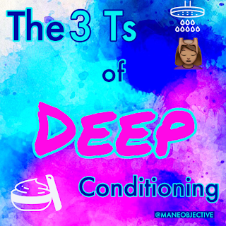 The 3 Ts of Deep Conditioning Natural Hair