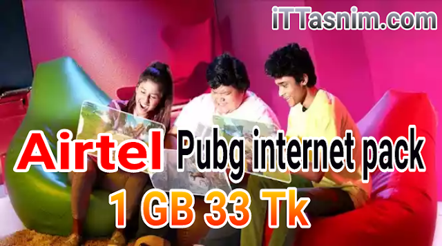 1 GB Pubg Internet 33 Tk | Airtel pubg internet offer