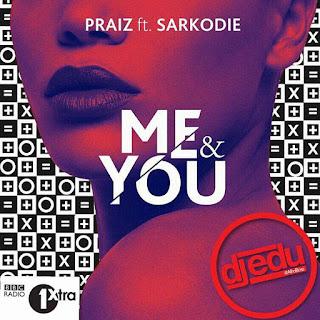 praiz_ft_sarkodie_Me&You