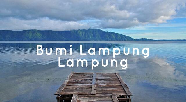 Lirik Lagu Bumi Lampung