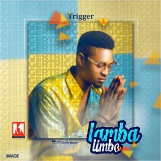 Image result for [Music] Trigger – Lamba Limbo | Mallam Media