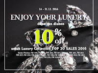 Promo Enjoy Your Luxury, 14-31 Desember 2016