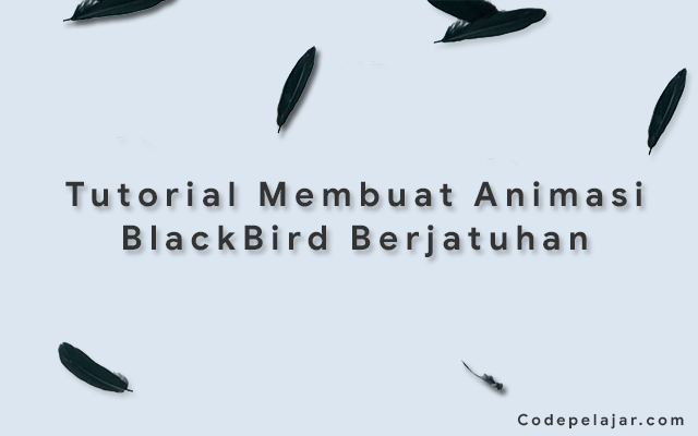 Tutorial Membuat Efek BlackBird - Animasi Bulu Gagak Berjatuhan
