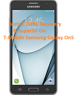 Instructions To Install TWRP Recovery & SuperSu On T-Mobile Galaxy On5 (G550T/T1)