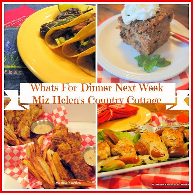 Whats For Dinner Next Week 1-15-17 at Miz Helen's Country Cottage