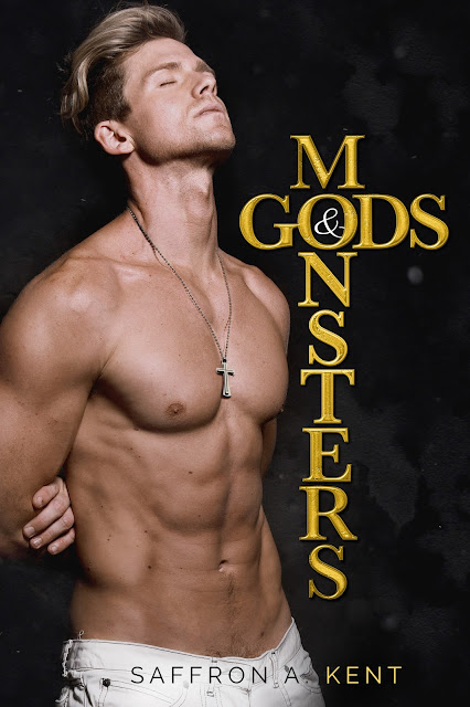 #CoverReveal ~ God and Monsters by Saffron A Kent ~ #ComingSoon #Excerpt #Playlist @SaffronAKent @Givemebooksblog