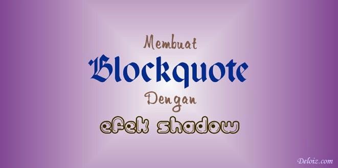 Membuat Blockquote Dengan Efek Shadow Ketika Tersentuh Kursor