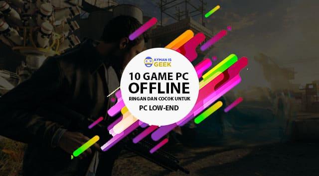 10 Game PC Offline Ringan Terbaik untuk PC spec low-end atau kentang | Kamu wajib coba