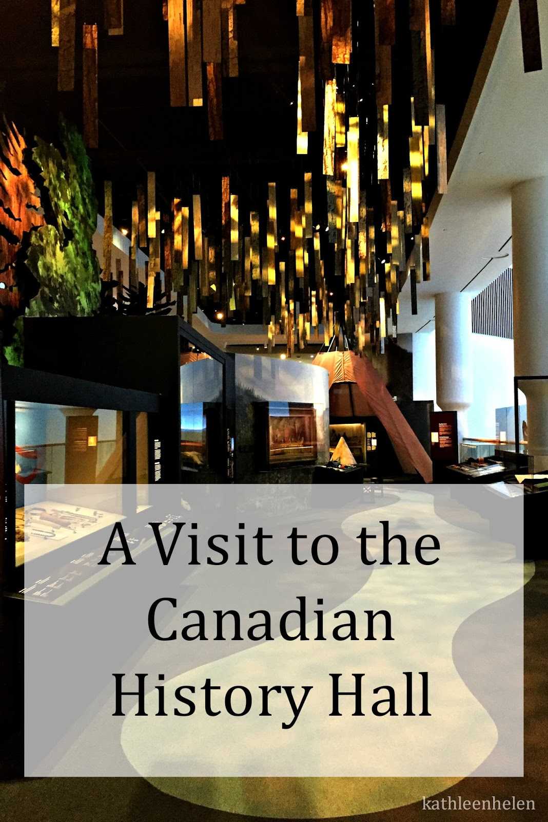 A Visit to the Canadian History Hall | kathleenhelen