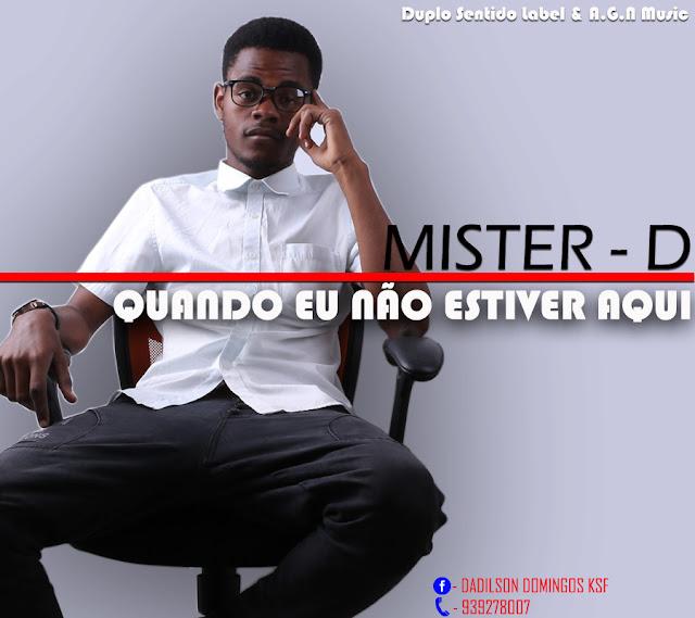 Mister D – Quando Eu Não Estiver Aqui feat Dani Vamp