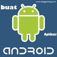 Buat Aplikasi Android