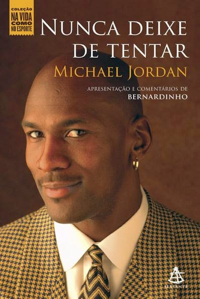 LEITURA: Nunca deixe de tentar, Michael Jordan