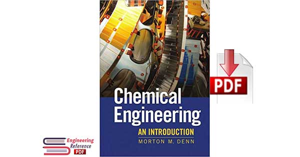 Chemical Engineering An Introduction 1st Edition By Morton M. Denn