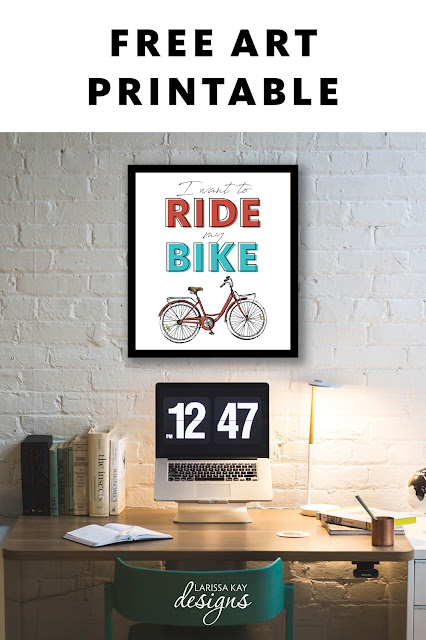 I want to ride my bike free poster printable