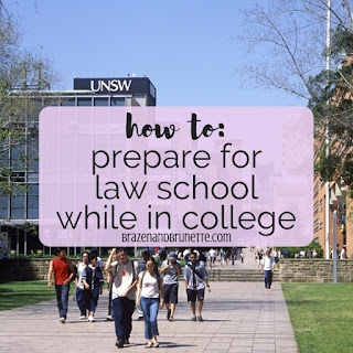 How to Prepare for Law School in College While in College. 12 tips to prepare for law school in undergrad. What to avoid when applying to law school. What I wish I knew when applying to law school. Prepare for law school during college. Law school advice for college. pre law tips. planing for law school. law school admissions help. applying to law school tips. pre law major. pre law minor. pre law organization. law school blog. law school blogger. law student blog. law student blogger.  | brazenandbrunette.com