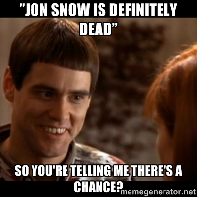 so you are telling me there is a chance, game of thrones, funny, meme, jon snow