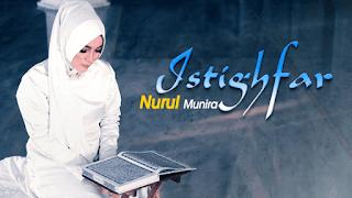 Lirik Lagu Istighfar - Nurul Munira