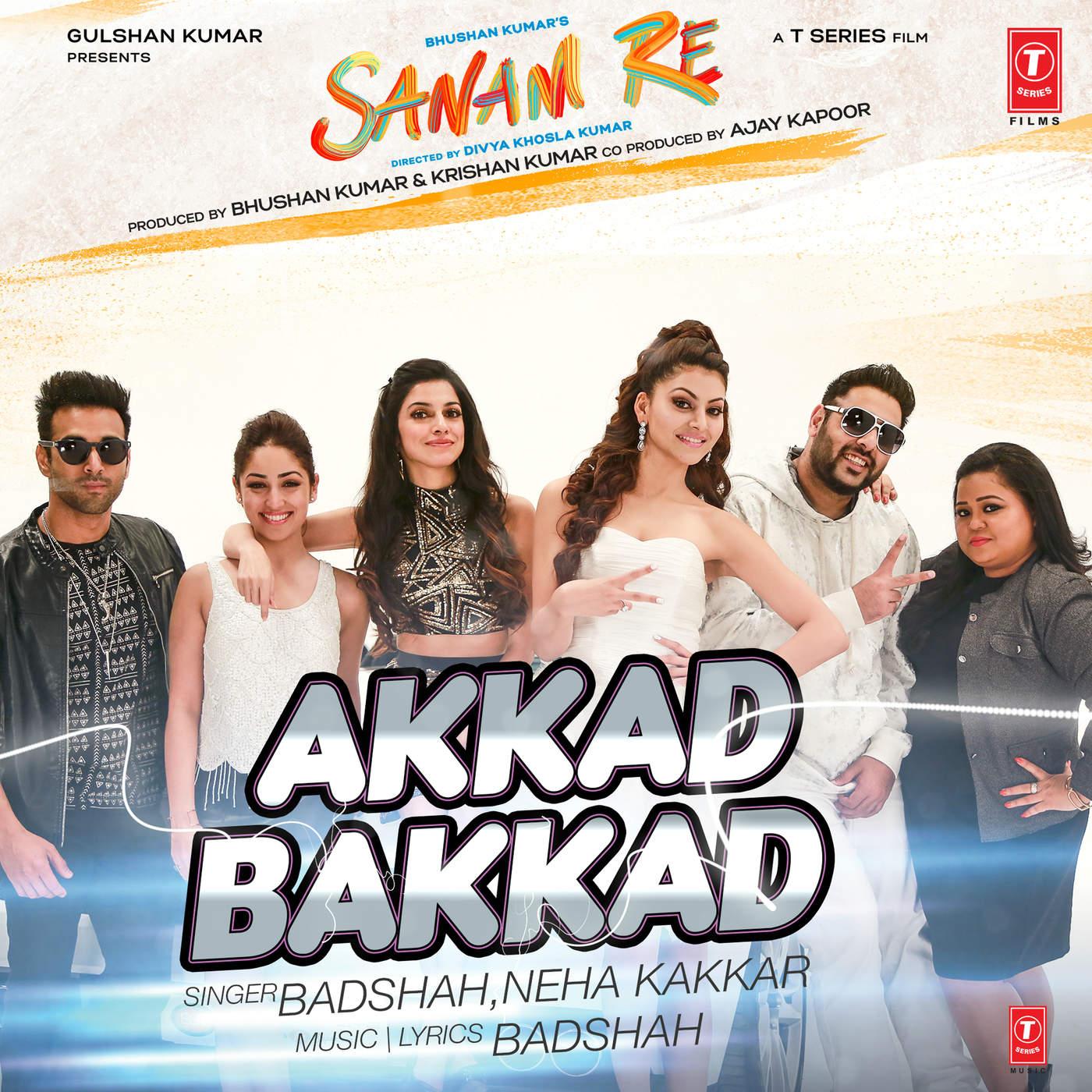 Neha Kakkar & Badshah - Akkad Bakkad - Single