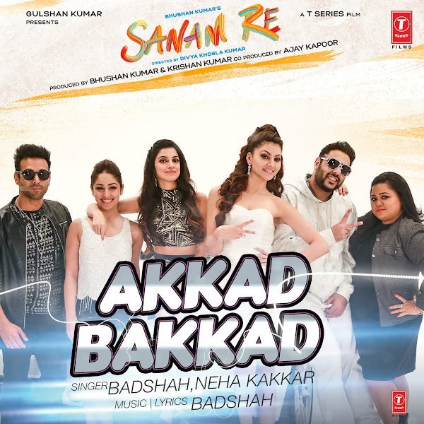 Neha Kakkar & Badshah - Akkad Bakkad - Single Cover